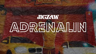 JIGZAW - ADRENALIN (OFFICIAL VIDEO) prod by. Eshino