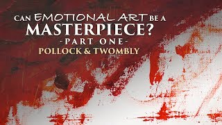 Emotional Art - Can it be a Masterpiece? - Part One [Critique and Techniques] (2017)