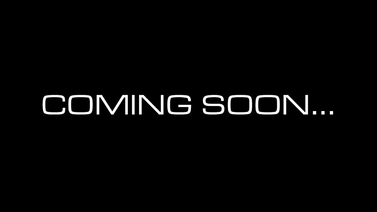 Coming Soon... - YouTube