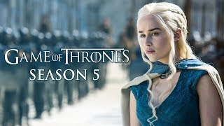 Game of Thrones – A Song of Ice and Fire | Season 5 Review
