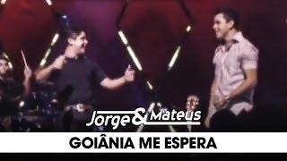 Jorge e Mateus - Goiânia Me Espera - [DVD Ao Vivo Em Goiânia] - (Clipe Oficial)