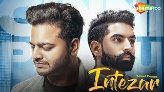 Parmish Verma   Intezar   Ginni Pannu   Full Audio   Preet Hundal   Latest Punjabi Songs 2018