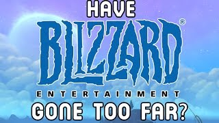 Have BLIZZARD Gone TOO Far ??