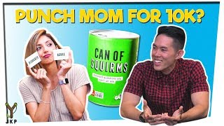 Can of Squirms | Punch Your Mom For $10,000??