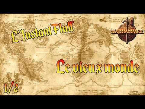 Lore Warhammer FR - L'instant fluff : Le vieux monde 1/2