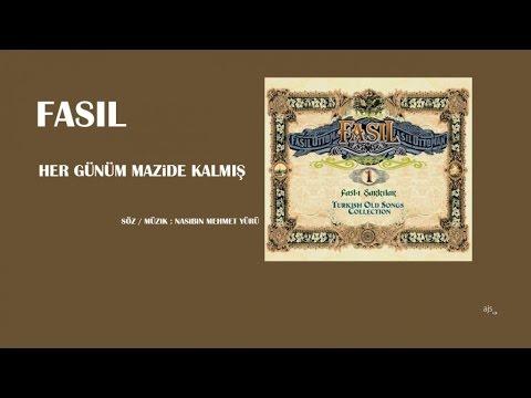 Fasıl - Her Günüm Mazide Kalmış Günlerimden Gün Arar (Official Audio)