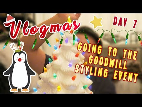 GOODWILL STYLING EVENT | VLOGMAS DAY 7