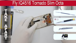 How to disassemble 📱 Fly IQ4516 Tornado Slim Octa, Take Apart, Tutorial