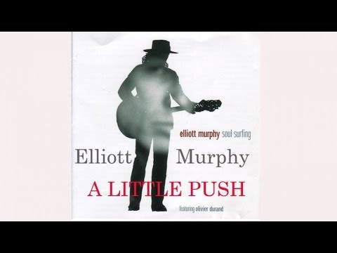 Elliott Murphy - A Little Push