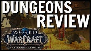 World of Warcraft: Battle For Azeroth Dungeons Review | From Normal to Mythics by a Filthy Casual
