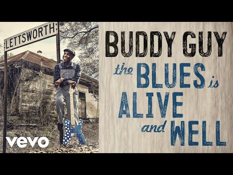 Buddy Guy - The Blues Is Alive And Well (Full Album - Audio)