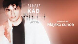 Zdravko Colic - Majsko sunce - (Audio 1997)