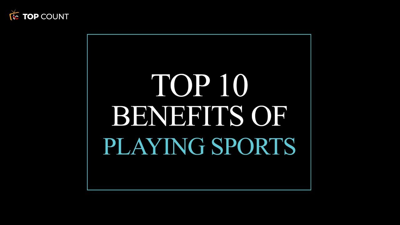 Top 10 Benefits of Playing Sports || Topcount