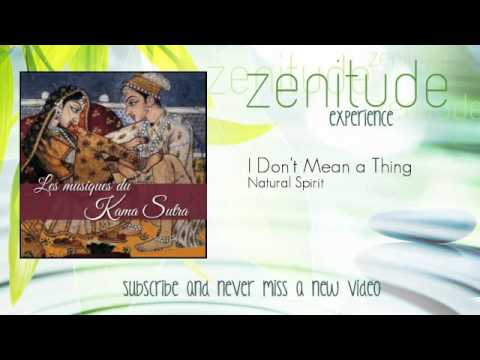 Kama Sutra Music - Natural Spirit - I Don't Mean a Thing - ZenitudeExperience