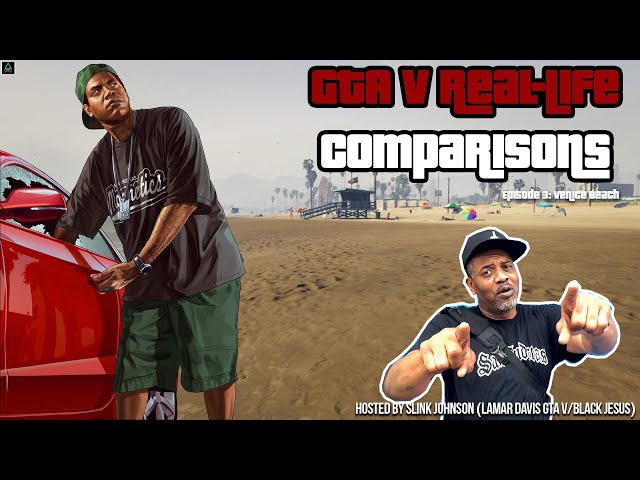 GTA V Real-Life Comparisons (Hosted by Slink Johnson) Episode 3