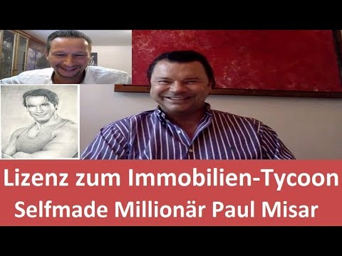 Lizenz zum Immobilien-Tycoon - Interview mit Selfmade Millionär Paul Misar