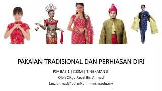 Pakaian Tradisional Dan Perhiasan Diri Kssm Psv Tingkatan 3 Youtube