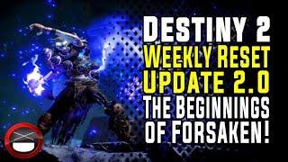 Destiny 2 Weekly Reset - Update 2.0 + The Beginnings of Forsaken!