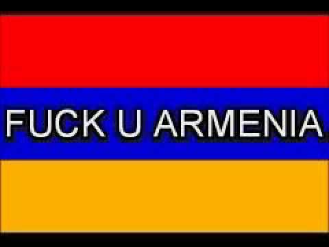 Fuck U Armenia.