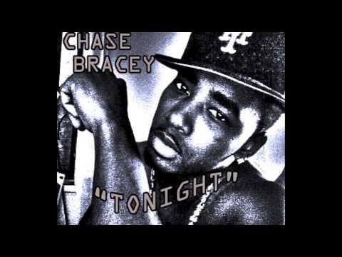 Chase Bracey-Tonight