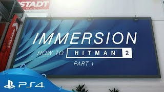 Hitman 2 | How to Hitman: Immersion | PS4