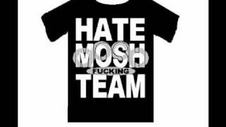 hate mosh fuckin team metal core hard core death core