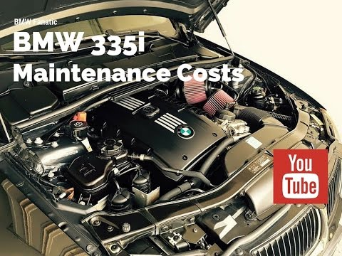 BMW 335i N54 Maintenance Costs