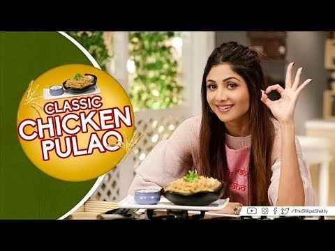 Classic Chicken Pulao | Shilpa Shetty Kundra | Healthy Recipes | The Art Of Loving Food
