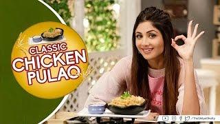 Classic Chicken Pulao   Shilpa Shetty Kundra   Healthy Recipes   The Art of Loving Food