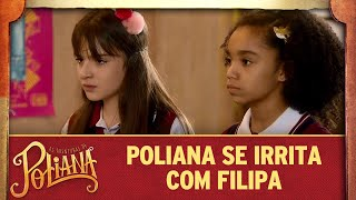 Poliana se irrita com Filipa | As Aventuras de Poliana