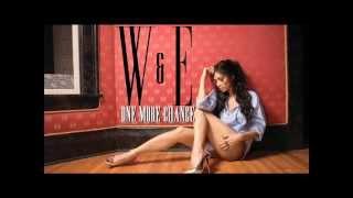 W&E - One More Chance