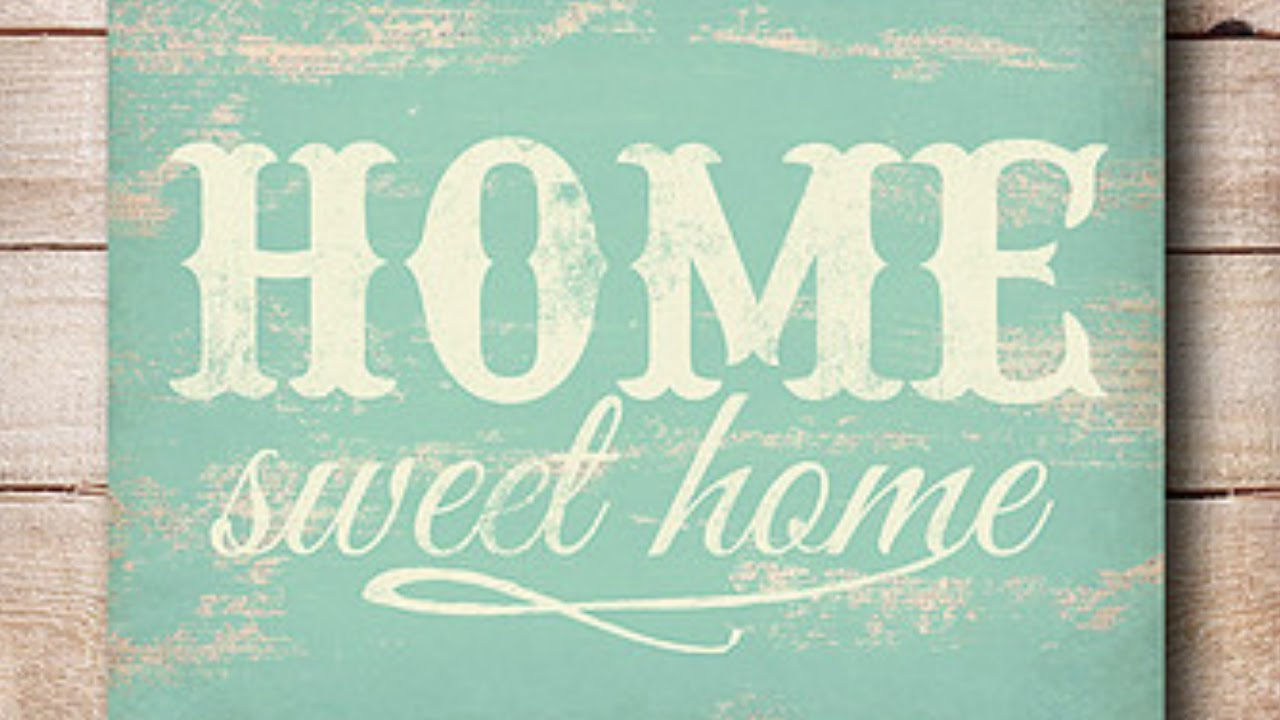 Home Sweet Home - YouTube