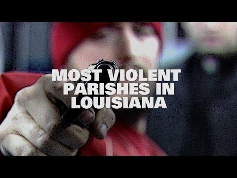 Top Ten Most Violent Parishes In Louisiana 2013