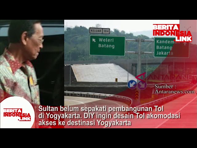 Sultan Hamengkubono X belum sepakati pembangunan Tol di Yogyakarta