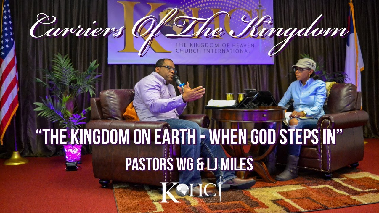 "CARRIERS OF THE KINGDOM ""The Kingdom On Earth - WHEN GOD STEPS IN"""