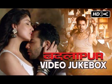 Badlapur | Video Songs Jukebox