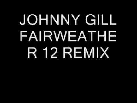 JOHNNY GILL FAIRWEATHER FRIEND 12 REMIX