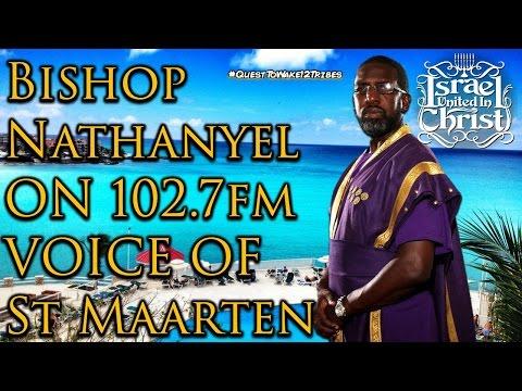 The Israelites: Bishop Nathanyel On 102.7FM Voice Of St.Maarten