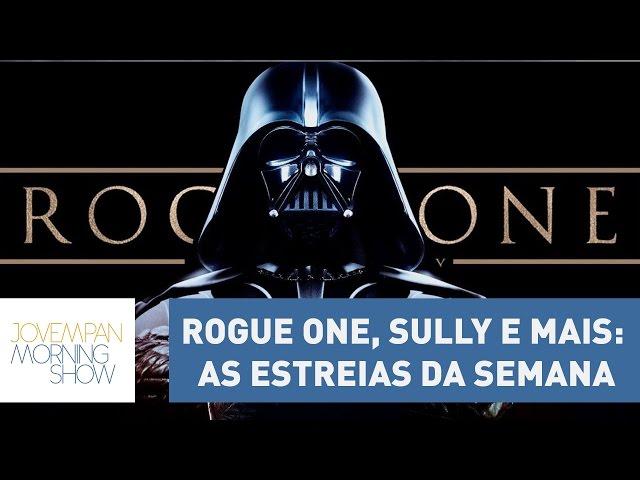 Rogue One, Sully, Neruda e mais: as estreias da semana