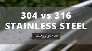 304 vs 316 Stainless Steel