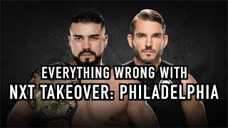 Episode #313: Everything Wrong With NXT TakeOver: Philadelphia