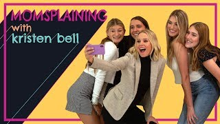 Momsplaining with Kristen Bell Teenagers
