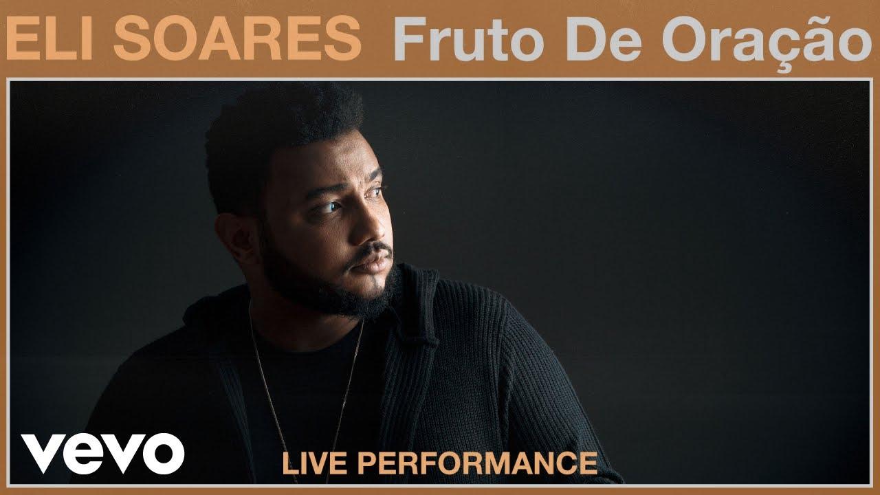 Eli Soares - Fruto De Oração (Live Performance)   Vevo