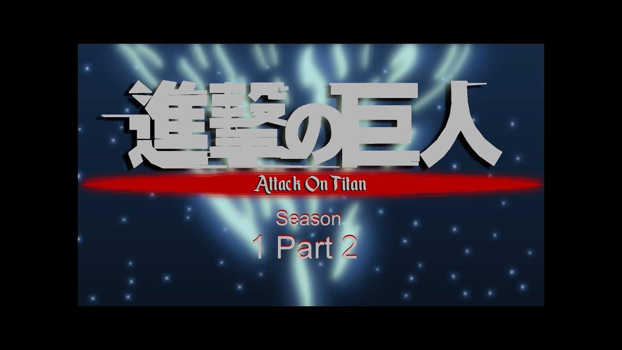 ATTACK ON TITAN   Season 1 Part 2 Opening   Sticknodes Pro ...