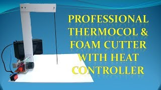 Thermocol  Cutter at Home