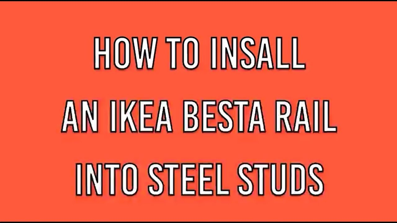 The Besta way To hang a BESTA Rail In Your Steel Framed Apartment