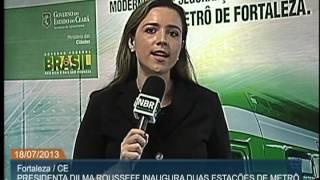 Dilma inaugura duas estações da Linha Sul do Metrô de Fortaleza