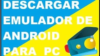 Video DESCARGAR ANDY EMULADOR DE ANDROID PARA PC Y EL ROOT download MP3, 3GP, MP4, WEBM, AVI, FLV Juli 2018