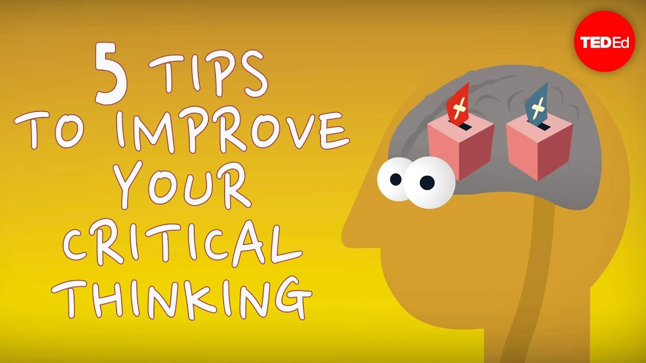 5 tips to improve your critical thinking - Samantha Agoos - YouTube