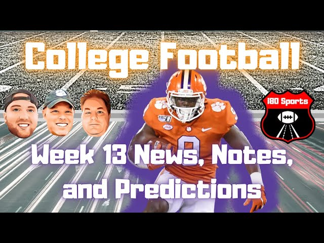 College Football- Week 13 News, Notes, and Predictions